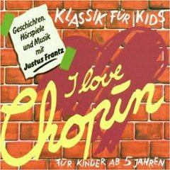 Klassik f�r Kids - I Love Chopin